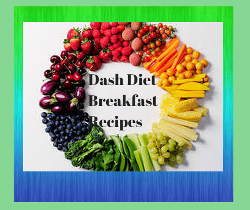 Dash Diet Breakfast Recipes