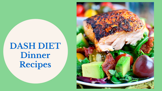 Dash Diet Dinner Recipes